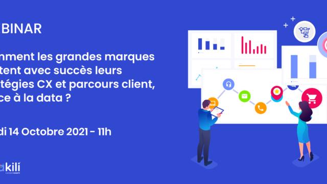 Webinar > Comment les grandes marques pilotentavec succès leursstratégies CX et parcours client, grâce à la data?